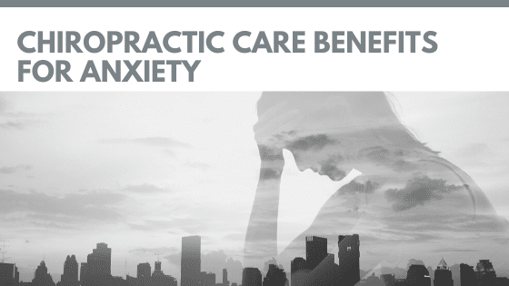 Chiropractic Care Benefits For Anxiety